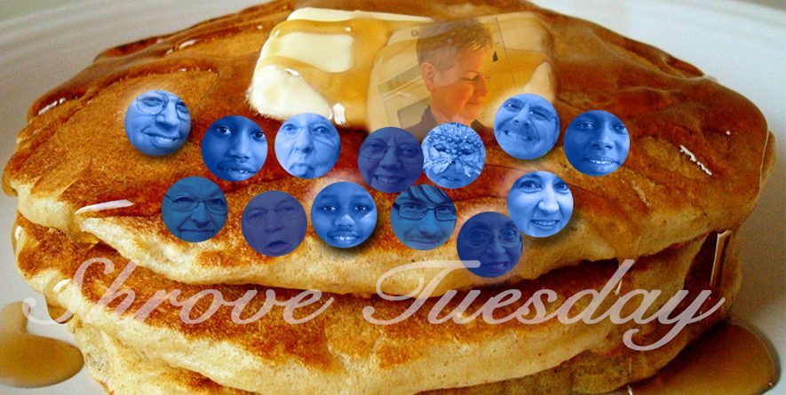 Shrove Tuesday on February 28th: Come and Bring Friends!