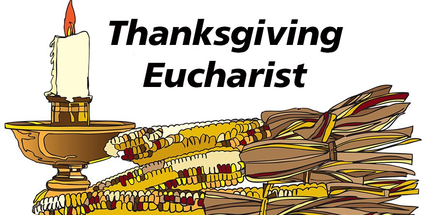 Thanksgiving Eucharist on Thanksgiving Day at 10:00am